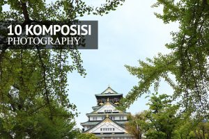 10 komposisi fotografi