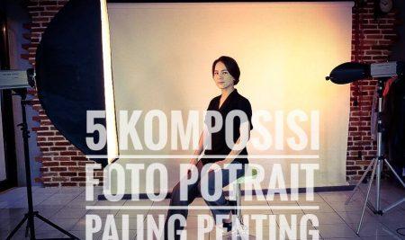 5 Komposisi Foto Potrait Paling Penting