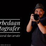 Perbedaan Fotografer Profesional Dan Amatir