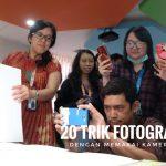 20 Trik Fotografi Keren Dengan Memakai Kamera Handphone
