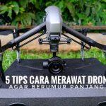 5 Tips Cara Merawat Drone Agar Berumur Panjang