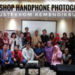 Workshop Handphone Photography Pustekkom Kemendikbud