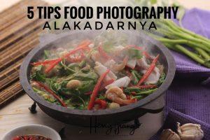5 tips fotografi alakadarnya