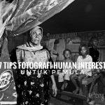 7 Tips Fotografi Human Interest Untuk Pemula
