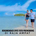 Rekomendasi Spot Foto Prewedding Di Raja Ampat