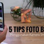 5 Tips Foto Bokeh Menggunakan Kamera Smartphone