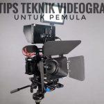 7 Tips Teknik Videografi Untuk Pemula