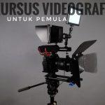 Kursus Videografi Untuk Pemula