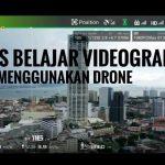 7 Tips Belajar Videografi Menggunakan Drone