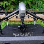 Apa Itu UAV?