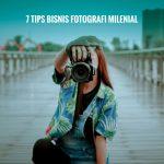 7 Tips Bisnis Fotografi Milenial