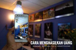 Cara menghasilkan uang dari foto smartphone