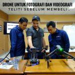 Drone Untuk Fotografi Dan Videografi Teliti Sebelum Membeli