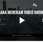 Cara Merekam Video Drone