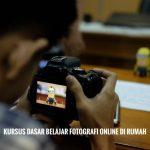 Kursus Dasar Belajar Fotografi Online Di Rumah