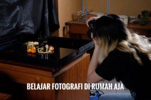 Belajar fotografi di rumah aja