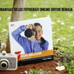 Manfaat Kelas Fotografi Online Untuk Remaja