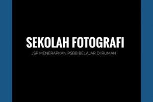 Sekolah fotografi JSP menerapkan PSBB belajar di rumah