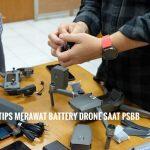 Tips Merawat Battery Drone Saat PSBB