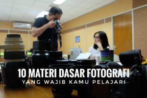 10 Materi dasar fotografi yang wajib kamu pelajari