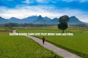 Bantar Kuning Cariu Spot Pilot Drone Yang Lagi Viral