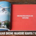 Belajar Drone Mandiri Hanya 7 Hari