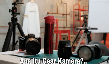 Apa Itu Gear Kamera?..