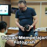 Tujuan Mempelajari Fotografi