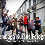 Lembaga Kursus Fotografi Ternama Di Jakarta