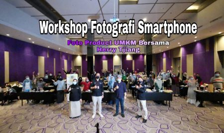 Workshop Fotografi Smartphone Foto Product UMKM Bersama Herry Tjiang