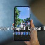 Belajar Fotografi Dengan HP