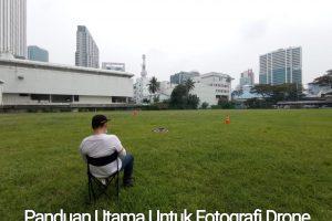 Panduan utama untuk fotografi drone