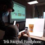 Trik Fotografi Handphone