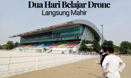 Dua Hari Belajar Drone Langsung Mahir